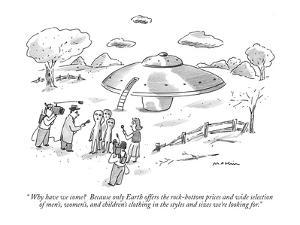 """"""" Why have we come?  Because only Earth offers the rock-bottom prices and ?"""" - New Yorker Cartoon by Michael Maslin"""