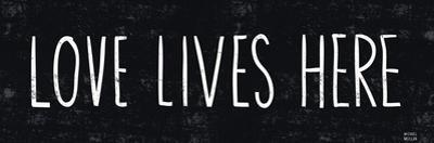 Love Lives Here by Michael Mullan