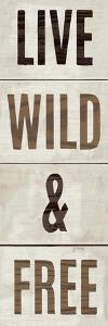 Wood Sign Live Wild and Free on White Panel by Michael Mullan