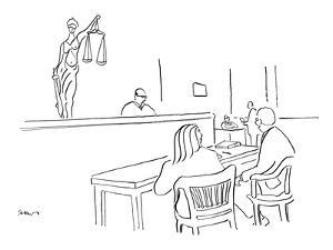 """""""I like to think that justice not only is blind but also has pouty lips."""" - New Yorker Cartoon by Michael Shaw"""