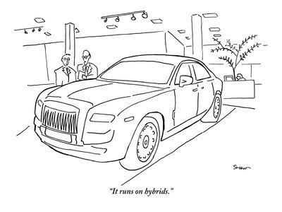 """It runs on hybrids."" - New Yorker Cartoon"