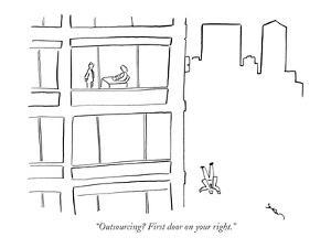 """""""Outsourcing? First door on your right."""" - New Yorker Cartoon by Michael Shaw"""