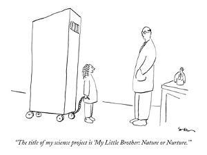 """""""The title of my science project is 'My Little Brother: Nature or Nurture.'"""" - New Yorker Cartoon by Michael Shaw"""