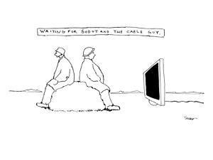 """""""Waiting for Godot and the cable guy."""" Two people are sitting on a rock an?"""" - New Yorker Cartoon by Michael Shaw"""