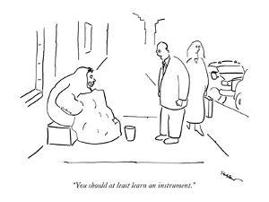 """""""You should at least learn an instrument."""" - New Yorker Cartoon by Michael Shaw"""