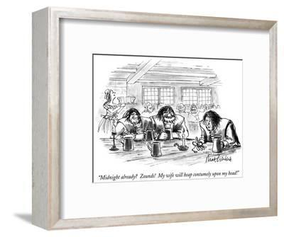 """""""Midnight already?  Zounds!  My wife will heap contumely upon my head!"""" - New Yorker Cartoon-Mort Gerberg-Framed Premium Giclee Print"""
