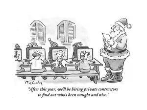 """""""After this year, we'll be hiring private contractors to find out who's be?"""" - Cartoon by Mike Twohy"""