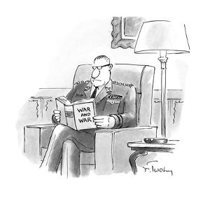 """An Army General reads a book entitled """"War and War."""" - New Yorker Cartoon by Mike Twohy"""