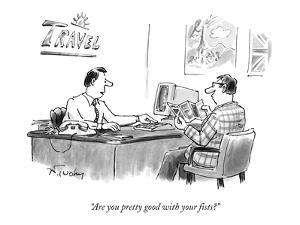 """Are you pretty good with your fists?"" - New Yorker Cartoon by Mike Twohy"