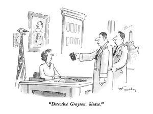 """Detective Grayson.  Sleaze."" - New Yorker Cartoon by Mike Twohy"