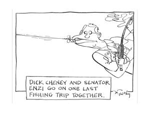 Dick Cheney and senator Enzi go on one last fishing trip together. - Cartoon by Mike Twohy