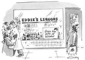 Give The Gift of Alcohol. - New Yorker Cartoon by Mike Twohy