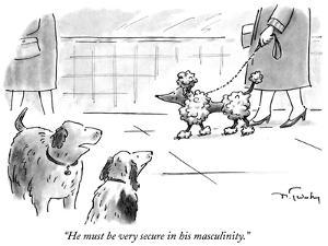 """""""He must be very secure in his masculinity."""" - New Yorker Cartoon by Mike Twohy"""