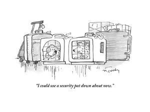 """I could use a security pat down about now."" - Cartoon by Mike Twohy"