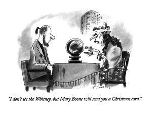 """""""I don't see the Whitney, but Mary Boone will send you a Christmas card."""" - New Yorker Cartoon by Mike Twohy"""