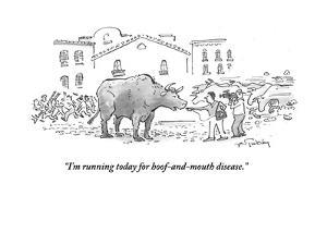 """I'm running today for hoof-and-mouth disease."" - Cartoon by Mike Twohy"