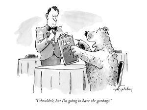 """I shouldn't, but I'm going to have the garbage."" - New Yorker Cartoon by Mike Twohy"
