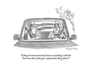 """If the government already knows everything, what the heck was that whole ?"" - Cartoon by Mike Twohy"