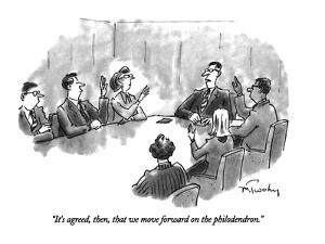 """""""It's agreed, then, that we move forward on the philodendron."""" - New Yorker Cartoon by Mike Twohy"""