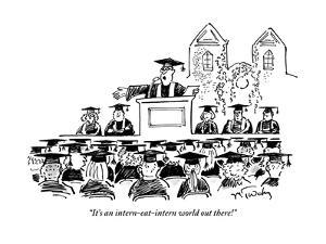 """""""It's an intern-eat-intern world out there!"""" - New Yorker Cartoon by Mike Twohy"""