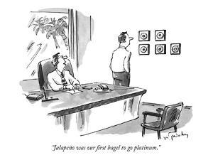"""""""Jalapeño was our first bagel to go platinum."""" - New Yorker Cartoon by Mike Twohy"""