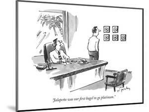 """Jalapeño was our first bagel to go platinum."" - New Yorker Cartoon by Mike Twohy"