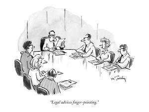 """""""Legal advises finger-pointing."""" - New Yorker Cartoon by Mike Twohy"""