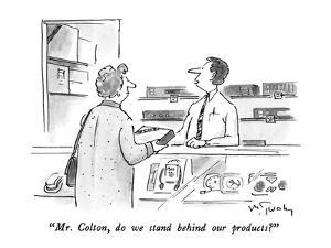 """""""Mr. Colton, do we stand behind our products?"""" - New Yorker Cartoon by Mike Twohy"""