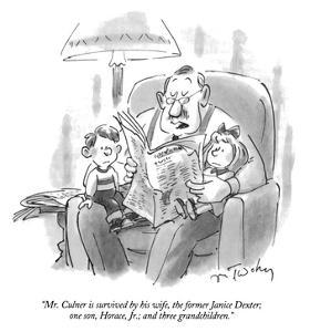 """Mr. Culner is survived by his wife, the former Janice Dexter; one son, Ho…"" - New Yorker Cartoon by Mike Twohy"
