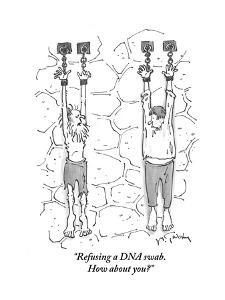 """""""Refusing a DNA swab. How about you?"""" - Cartoon by Mike Twohy"""