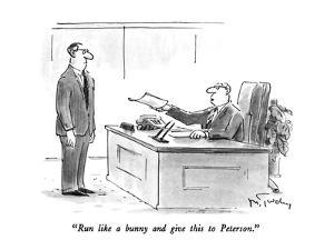 """""""Run like a bunny and give this to Peterson."""" - New Yorker Cartoon by Mike Twohy"""
