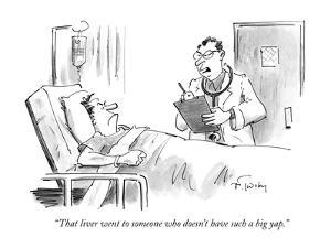 """That liver went to someone who doesn't have such a big yap."" - New Yorker Cartoon by Mike Twohy"
