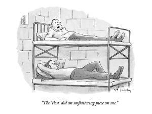 """""""The 'Post' did an unflattering piece on me."""" - New Yorker Cartoon by Mike Twohy"""