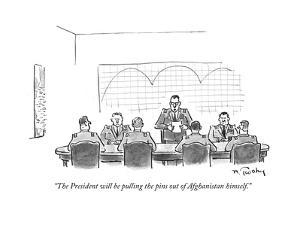"""""""The President will be pulling the pins out of Afghanistan himself."""" - Cartoon by Mike Twohy"""
