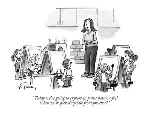 """""""Today we're going to explore in paint how we feel when we're picked up la?"""" - New Yorker Cartoon by Mike Twohy"""