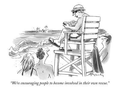 """We're encouraging people to become involved in their own rescue."" - New Yorker Cartoon"