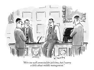 """""""We're too well connected for jail time, but I worry a little about middle?"""" - New Yorker Cartoon by Mike Twohy"""