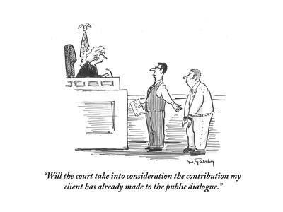 """Will the court take into consideration the contribution my client has alr?"" - Cartoon"