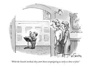 """""""With the Suzuki method, they start them campaigning as early as three or ?"""" - New Yorker Cartoon by Mike Twohy"""