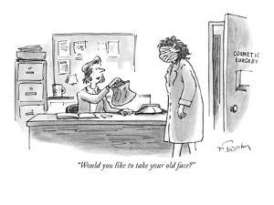 """Would you like to take your old face?"" - New Yorker Cartoon by Mike Twohy"