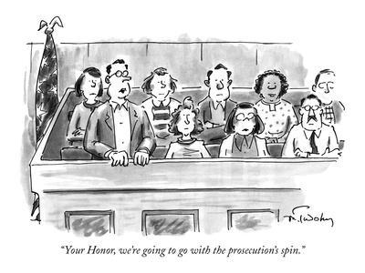 """Your Honor, we're going to go with the prosecution's spin."" - New Yorker Cartoon"