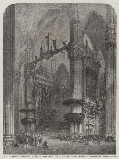 Milan Cathedral, from the Exhibition of the Society of Painters in Water-Colours-Samuel Read-Giclee Print