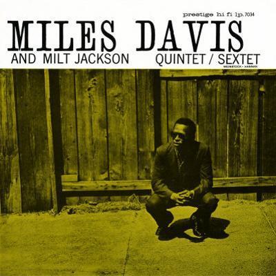 Miles Davis and Milt Jackson - Quintet / Sextet