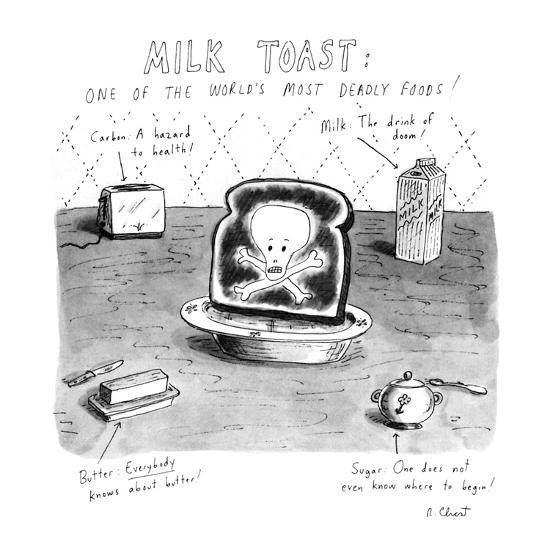 Milk Toast-One of the World's Most Deadly Foods! - New Yorker Cartoon-Roz Chast-Premium Giclee Print