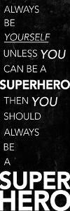 Be A Superhero by Milli Villa