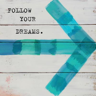 Follow Your Dreams by Mimi Marie