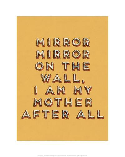 Mirror Mirror--Art Print