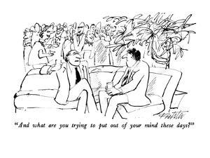 """""""And what are you trying to put out of your mind these days?"""" - New Yorker Cartoon by Mischa Richter"""