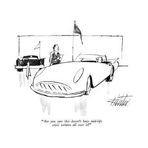 """""""Are you sure this doesn't have mid-life crisis written all over it?"""" - New Yorker Cartoon by Mischa Richter"""