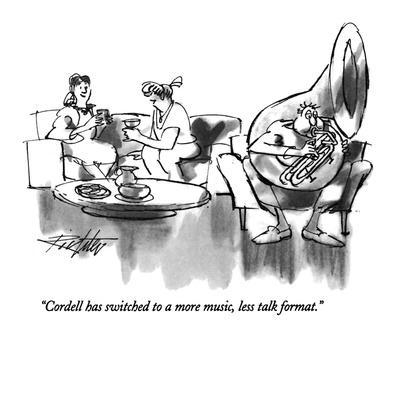 """Cordell has switched to a more music, less talk format."" - New Yorker Cartoon"
